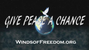 Winds of Freedom logo with the words Give Peace a Chance over a globe and dove of peace.